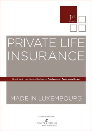 <strong>PRIVATE LIFE INSURANCE MADE IN LUXEMBOURG</strong> <br> Il manuale innovativo per i professionisti del PLI.</br>